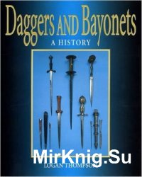 Daggers and Bayonets: A History