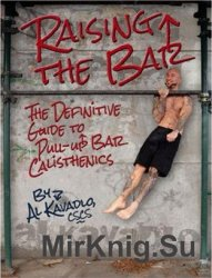 Raising the Bar: The Definitive Guide to Pull-up Bar Calisthenics