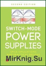 Switch-Mode Power Supplies, Second Edition: SPICE Simulations and Practical ...