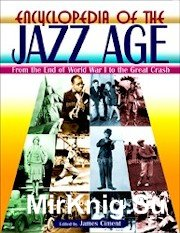 Encyclopedia of the Jazz Age: from the end of World War I to the great cras ...