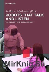 Robots That Talk and Listen: Technology and Social Impact