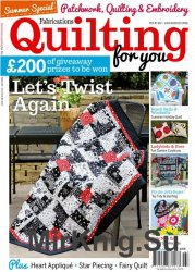 Fabrications Quilting for You №102, July-August 2016