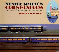 Venice Simplon Orient-Express: The Return of the World's Most Celebrated Train