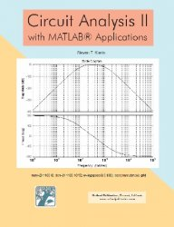 Circuit Analysis II with MATLAB Applications