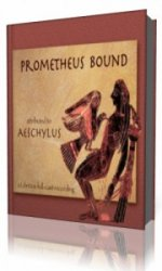Prometheus Bound (Buckley Translation)  (Аудиокнига)