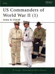 US Commanders of World War II (1) Army and USAAF