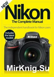 Nikon The Complete Manual 4th Edition