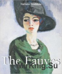 The Fauves (Art of Century Collection)
