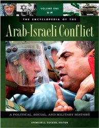 The Encyclopedia of the Arab-Israeli Conflict: A Political, Social, and Mil ...