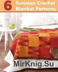 6 Tunisian Crochet Blanket Patterns