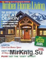 Timber Home Living - November/December 2016