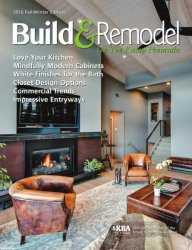 Build & Remodel Magazine — Fall-Winter 2016
