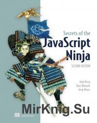 Secrets of the JavaScript Ninja, 2nd Edition