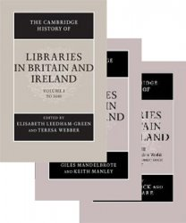 The Cambridge History of Libraries in Britain and Ireland, Vols.I-III