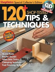 Woodsmith 120+ Shop-Tested Tips & Techniques