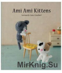 Ami Ami Kittens - Seriously Cute Crochet!