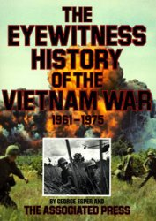 The Eyewitness History of the Vietnam War, 1961-1975