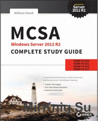 MCSA Windows Server 2012 R2 Complete Study Guide: Exams 70-410, 70-411, 70- ...