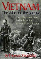 Vietnam: The Valor and the Sorrow: From The Home Front to the Front Lines in Words and Pictures