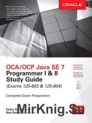 OCA OCP Java SE 7 Programmer I & II Study Guide, Exams 1Z0-803 & 1Z0-804