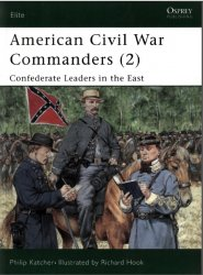 American Civil War Commanders (2) Confederate Leaders in the East