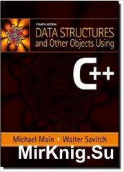 Data Structures and Other Objects Using C++, 4th Edition