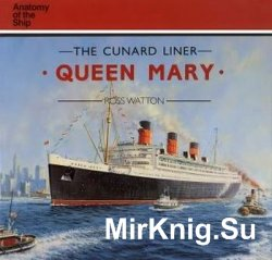 The Cunard Liner Queen Mary (Anatomy of the Ship)