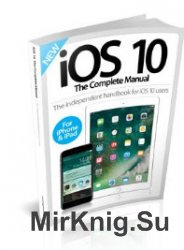 iOS 10 The Complete Manual