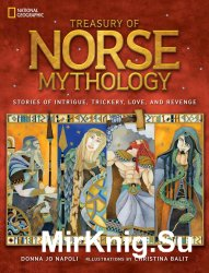 Treasury of Norse Mythology: Stories of Intrigue, Trickery, Love, and Reven ...