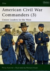 American Civil War Commanders (3) Union Leaders in the West