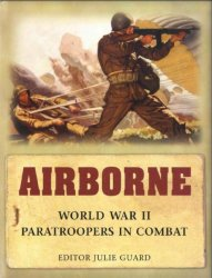 Airborne World War II Paratroopers in combat