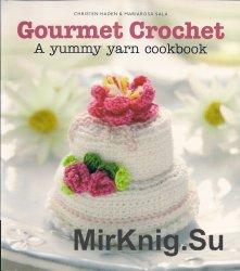 Gourmet Crochet: A Yummy Yarn Cookbook