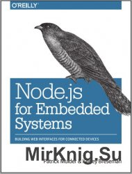 Node.js for Embedded Systems: Using Web Technologies to Build Connected Dev ...