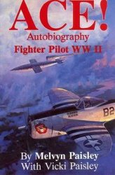 ACE! Autobiography of a Fighter Pilot, World War II
