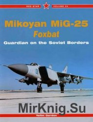Mikoyan MiG-25 Foxbat: Guardian of the Soviet Borders (Red Star 34)