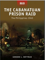 The Cabanatuan Prison Raid The Philippines 1945