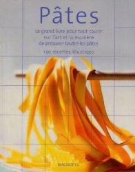 Pâtes: Le grand livre pour tout savoir sur l'art et la manière de ...