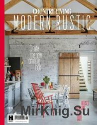 Country Living Modern Rustic - Issue 6, 2016