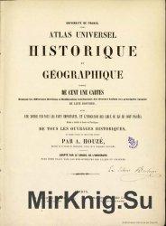 Atlas universel historique et géographique composé de cent une ca ...