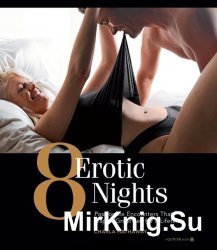 8 Erotic Nights: Passionate Encounters that Inspire Great Сex for a Lifetim ...