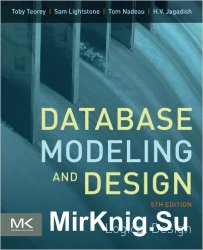 Database Modeling and Design, 5th Edition: Logical Design