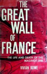 The Great Wall of France: The Triumph of the Maginot Line