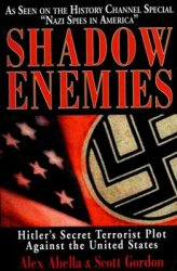 Shadow Enemies: Hitler's Secret Terrorist Plot Against the United States
