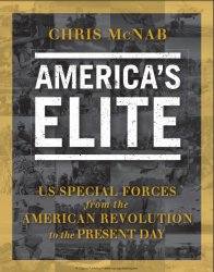America's Elite US Special Forces from the American Revolution to the Present Day