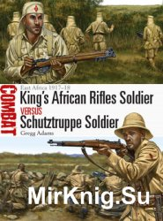 King's African Rifles Soldier vs Schutztruppe Soldier (Osprey Combat 20)