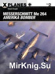 Messerschmitt Me 264 Amerika Bomber (Osprey X-Planes 2)