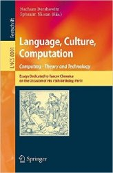 Language, Culture, Computation: Computing - Theory and Technology: Essays Dedicated to Yaacov Choueka on the Occasion of His 75 Birthday, Part I
