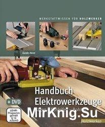 Handbuch Elektrowerkzeuge: Sagen - Schleifen - Bohren (Werkstattwissen fur  ...