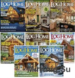 Log Home Living - 2016 Full Year Issues Collection