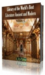 Library of the World's Best Literature, Ancient and Modern, volume 4  (Аудиокнига)